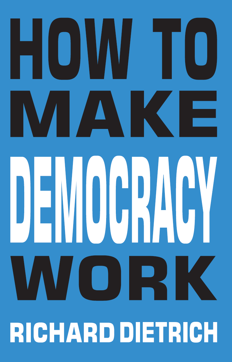 HOW TO MAKE DEMOCRACY WORK